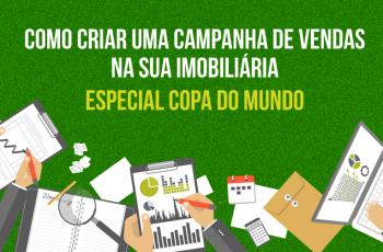 Como criar uma campanha de vendas na sua imobiliária – Especial Copa do Mundo