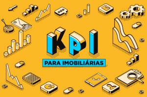 Baixe o KIT de KPIs para Imobiliárias Digitais